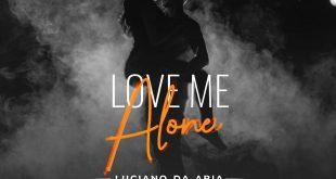 Luciano da abia love me alone